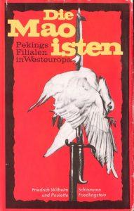 couverture de l'ouvrage des journalistes anticommunistes Friedrich Schlomann et Paulette Friedlingstein à propos des groupes maoïstes en Europe (1970